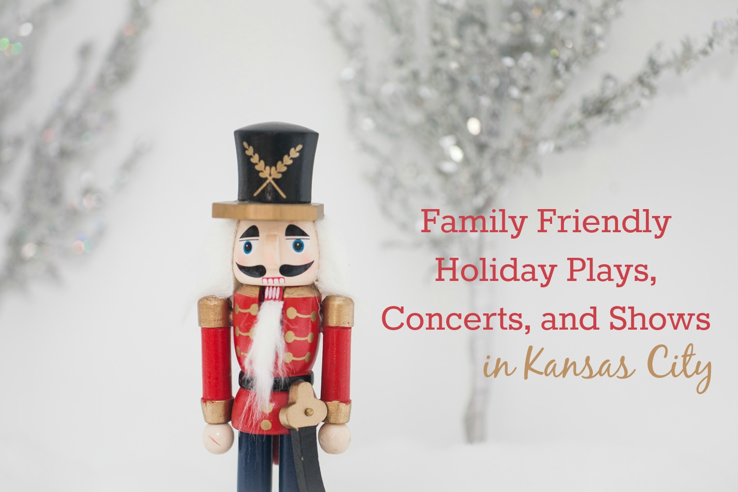 family friendly holiday and christmas plays, shows, and concerts in kc
